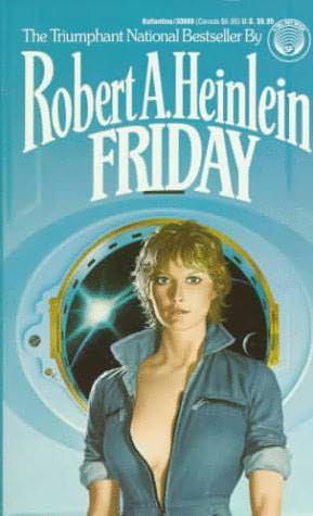 Friday by Robert A. Heinlein